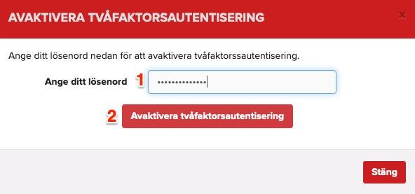 Ange lösenord och tryck på knappen för att stänga av 2FA